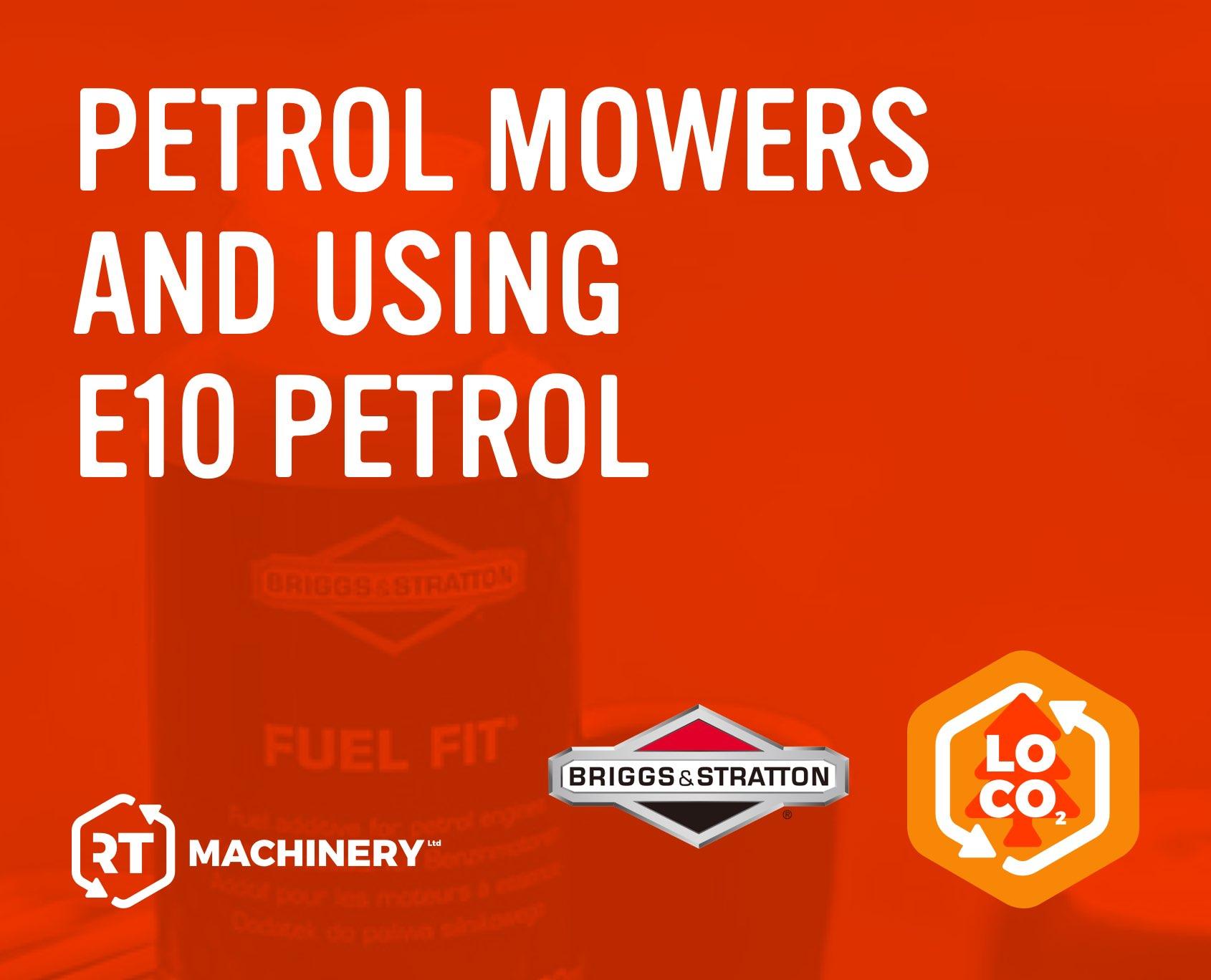 Petrol Mowers and Using E10 Petrol